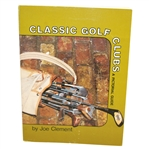 1970 Classic Golf Clubs - A Pictorial Guide by Joe Clement