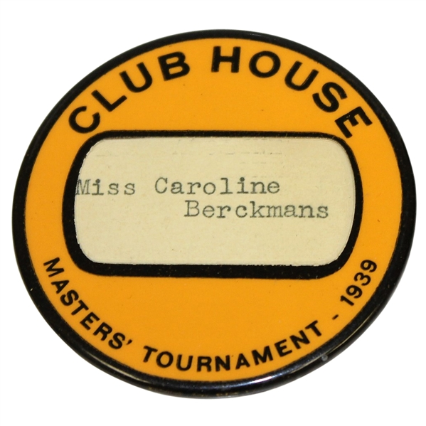 1939 Masters Tournament Clubhouse Badge Issued to Miss Caroline Berckmans