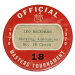 1970 Masters Tournament Officials Badge #18 - Leo Beckmann Scoring Announcer #18 Green