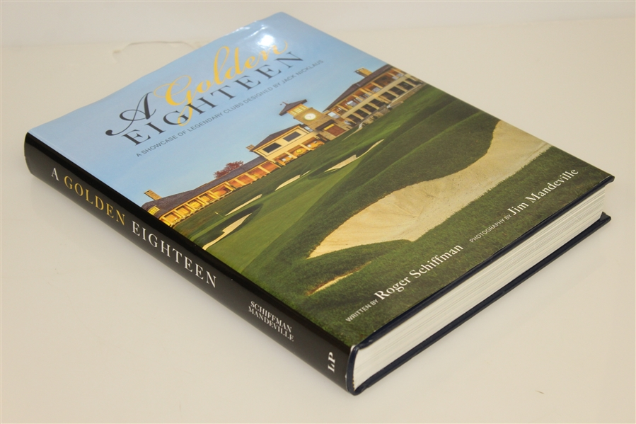 Jack Nicklaus Signed 'A Golden Eighteen' Book - Author Also Signed JSA ALOA
