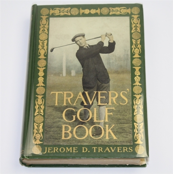 Jerome Travers 'Travers Golf Book' Signed to Warren G. Harding - One of a Kind JSA ALOA