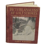 Picture Analysis of Golf Strokes - A Complete Book of Instructions by James Barnes