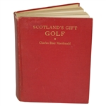 1928 Scotlands Gift - Golf by Charles Blair Macdonald - 1st Edition