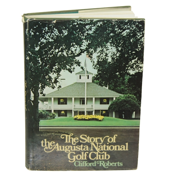 'The Story of the Augusta National Golf Club' - by Clifford Roberts - 1st Edition 1976