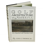 Golf Architecture in America - Its Strategy & Construction by George C. Thomas Jr.
