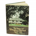 The Story of the Augusta National Golf Club - by Clifford Roberts - 1st Edition 1976