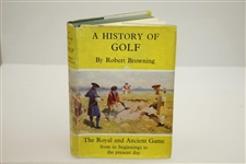 1955 A History of Golf: The Royal and Ancient Game Book by Robert Browning with Dust Jacket
