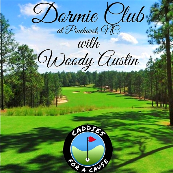 Foursome Golf Round at Dormie Club at Pinehurst with Woody Austin - Caddies For A Cause