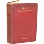 1910 Golf: For Beginners and Others Book by Marshall Whitlatch Sourced From Bert Yancey