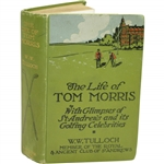 1908 The Life of Tom Morris with Glimpses of St. Andrews & Its Golfing Celebrities by W.W. Tulloch Sourced From Bert Yancey