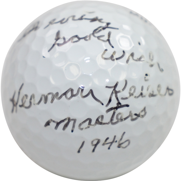 Herman Keiser Signed Golf Ball with 'Masters 1946' & 'With every good wish' Notation JSA ALOA