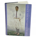 Life and Times of Bobby Jones A Portrait of a Gentleman by Sidney L. Matthew