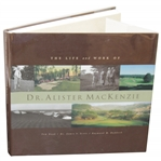 2001 The Life and Work of Dr. Alister Mackenzie Book by Doak, Scott, & Haddock