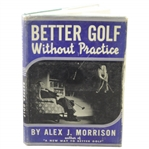 1940 Better Golf Without Practice Book Signed by Author Alex Morrison JSA ALOA